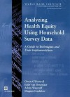 Analyzing Health Equity Using Household Survey Data: A Guide to Techniques and Their Implementation - Owen O'Donnell