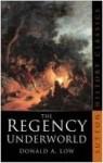 The Regency Underworld - Donald A. Low