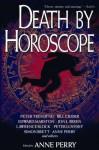 Death by Horoscope - Anne Perry, Lawrence Block, Simon Brett, Edward Marston, Peter Lovesey, Bill Crider, Jon L. Breen, Lawerence Block, Peter Tremayne