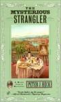 The Mysterious Strangler - Peter J. Heck