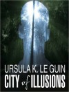 City of Illusions (MP3 Book) - Ursula K. Le Guin, Stefan Rudnicki