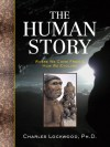 The Human Story: Where We Come From & How We Evolved - Charles Lockwood