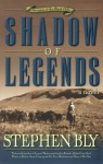Shadow of Legends - Stephen Bly