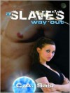 A Slave's Way Out - C.A. Salo