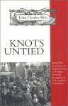Knots Untied: Being Plain Statements on Disputed Points in Religion from the Standpoint of an Evangelical Churchman - J.C. Ryle