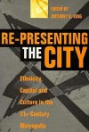 Re-Presenting the City: Ethnicity, Capital and Culture in the Twenty-First Century Metropolis - Michael Allaby