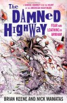 The Damned Highway: Fear and Loathing in Arkham: A Savage Journey Into the Heart of the American Nightmare, and Back Again - Brian Keene, Nick Mamatas