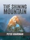 The Shining Mountain - Peter Boardman, Chris Bonington