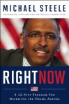 Right Now: A 12-Step Program For Defeating The Obama Agenda - Michael Steele