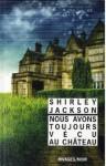 Nous avons toujours vécu au château - Shirley Jackson, Jean-Paul Gratias
