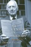 My Century in History: Memoirs - Thomas D. Clark
