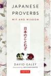 Japanese Proverbs: Wit and Wisdom - David Galef, Jun Hashimoto
