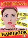 The Housewife Assassin's Handbook - Josie Brown, Melissa Moran