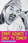 Ernie Kovacs & Early TV Comedy: Nothing in Moderation - Andrew Horton