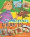 Thanksgiving Crafts - Amy Bailey Muehlenhardt, Nadine Takvorian