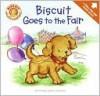 Biscuit Goes to the Fair (Board Book) - Alyssa Satin Capucilli, Pat Schories, Rose Berlin