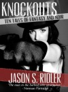 Knockouts: Ten Tales of Fantasy and Noir - Jason S. Ridler