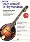 Alfred's Teach Yourself to Play Mandolin: Everything You Need to Know to Start Playing Now! - Dan Fox