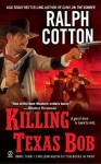 Killing Texas Bob - Ralph Cotton