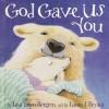 God Gave Us You (Audio) - Lisa Tawn Bergren, Kim Mai Guest
