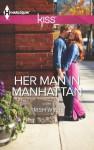 Her Man in Manhattan (Harlequin Kiss) - Trish Wylie