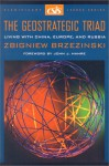 The Geostrategic Triad: Living with China, Europe, and Russia (Significant Issues Series) - Zbigniew Brzezinski, John J. Hamre
