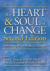 The Heart and Soul of Change: Delivering What Works in Therapy - Barry L. Duncan, Scott D. Miller, Bruce E. Wampold, Mark A. Hubble