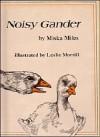 Noisy Gander - Miska Miles, Leslie H. Morrill