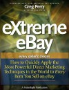 eXtreme eBay - How to Quickly Apply the Most Powerful Direct Marketing Techniques in the World to Every Item You Sell on eBay - Greg Perry