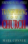 Transforming Your Church: Seven Strategic Shifts to Help You Successfully Navigate the 21st Century - Mark Conner, Bill Hybels