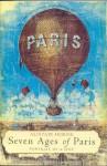 Seven Ages Of Paris - Alistair Horne