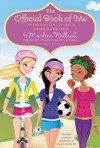 The Official Book of Me: Tips for a Lifestyle of Health, Happiness & Wellness - Marlene Wallach, Monika Roe, Grace Norwich