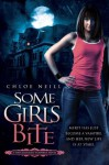 Some Girls Bite: A Chicagoland Vampires Novel - Chloe Neill