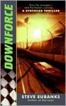 Downforce: A Stockcar Thriller - Steve Eubanks