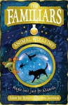 The Familiars: Animal Wizardry - Adam Jay Epstein, Andrew Jacobson