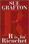 R Is for Ricochet (Kinsey Millhone Series #18) - Sue Grafton