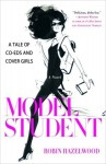Model Student: A Tale of Co-eds and Cover Girls - Robin Hazelwood