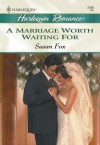 A Marriage Worth Waiting for - Susan Fox