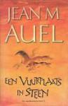 Een vuurplaats in steen (De Aardkinderen, #5) - Jean M. Auel