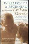 In Search of a Beginning: My Life with Graham Greene - Yvonne Cloetta, Euan Cameron, Marie-Francoise Allain