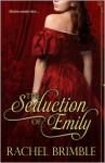 The Seduction of Emily - Rachel Brimble