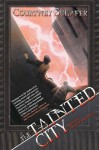 The Tainted City - Courtney Schafer