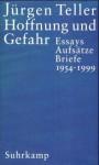 Hoffnung Und Gefahr. Essays, Aufsätze, Briefe 1954 1999 - Jürgen Teller, Ernst Bloch, Volker Braun
