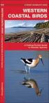 Western Coastal Birds: A Folding Pocket Guide to Familiar Species - James Kavanagh, Raymond Leung