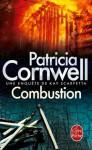 Combustion:Une enquête de Kay Scarpetta (Policier / Thriller) (French Edition) - Patricia Cornwell, Hélène Narbonne
