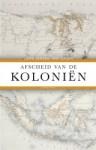 Afscheid van de koloniën - John Jansen van Galen