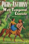 Well-Tempered Clavicle (Xanth) - Piers Anthony