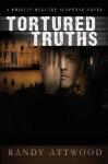 Tortured Truths - Randy Attwood