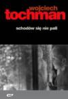 Schodów się nie pali - Wojciech Tochman