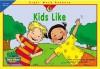 Kids Like (Sight Word Readers) - Rozanne Lanczak Williams